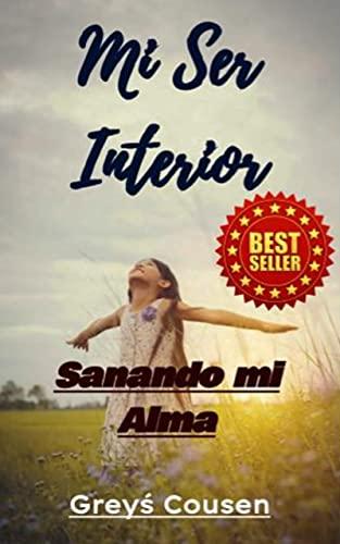 MI INTERIOR ¿Importa? : Sanando mi Alma (Spanish Edition)