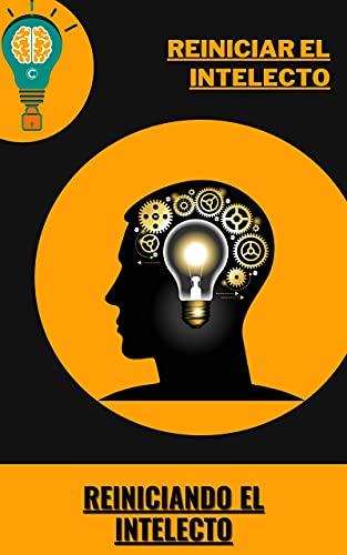 Reiniciar el intelecto: Reiniciando el intelecto