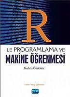 R ile Programlama ve Makine Ögrenmesi