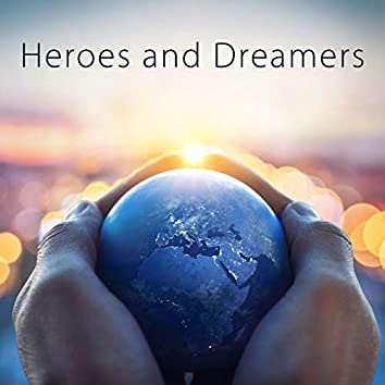 Heroes and Dreamers
