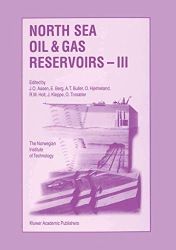 North Sea Oil and Gas Reservoirs ― III: Proceedings of the 3rd North Sea Oil and Gas Reservoirs Conference organized and hosted by the Norwegian ... Norway, November 30–December 2, 1992