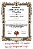 Diploma Della migliore collega: Blocco note Speciale Migliore Collega - Idea Regalo