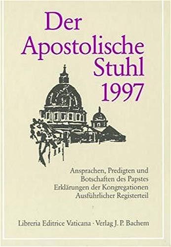 Apostolischer Stuhl 1997: Ansprachen, Predigten und Botschaften des Papstes Erklärungen der Kongregationen