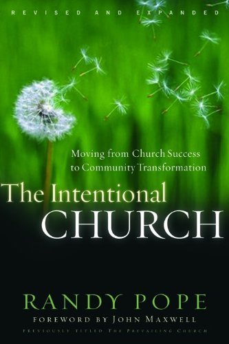 Intentional Church, The: Moving From Church Success to Community Transformation