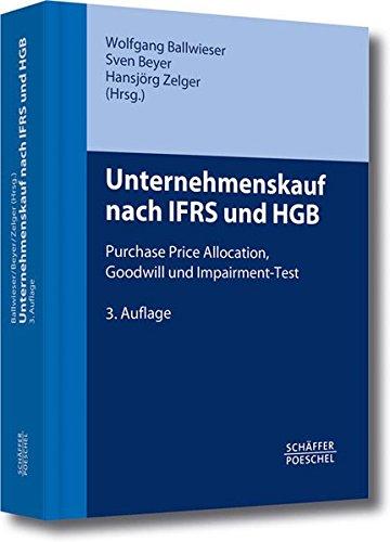 Unternehmenskauf nach IFRS und HGB: Purchase Price Allocation, Goodwill und Impairment-Test