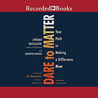 Dare to Matter     How to Make a Living and Make a Difference              Written by:                                                                                                                                 Jordan Kassalow,                                                                                        Jennifer Krause                               Narrated by:                                                                                                                                 Jason Culp,                                                                                        Ramon de Ocampo,                                                                                        Nina Alvamar                      Length: 9 hrs and 44 mins     Not rated yet     Overall 0.0