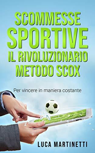 Scommesse Sportive: Il Rivoluzionario Metodo Scox per Vincere in Maniera Costante