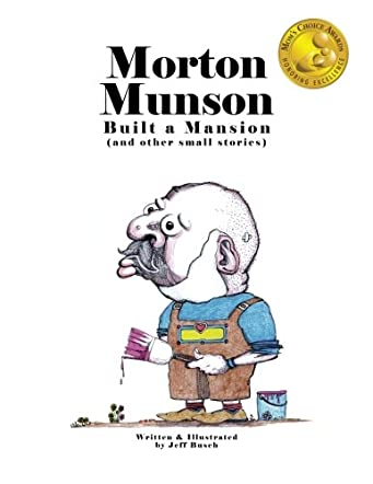 Morton Munson Built a Mansion
