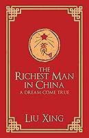 The Richest Man in China: A Dream Come True