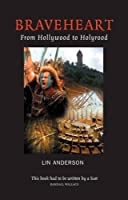 Braveheart: From Hollywood to Hollyrood