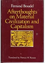 Afterthoughts on Material Civilization and Capitalism (The Johns Hopkins Symposia in Comparative History)