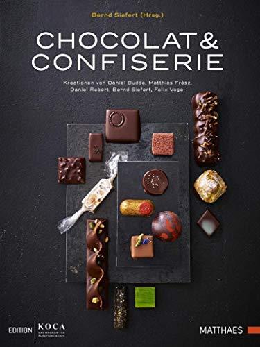 Chocolat & Confiserie - Moderne & kreative Konditorei mit Schokolade