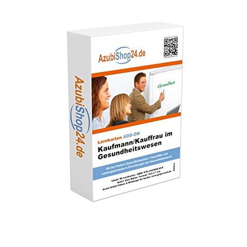 Prüfung Kaufmann / Kauffrau im Gesundheitswesen Prüfungswissen: Gesundheitswesen + Geschäfts- und Leistungsprozesse in Einrichtungen des Gesundheitswesens