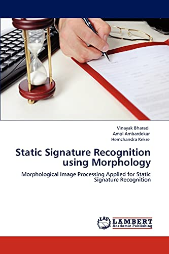 Static Signature Recognition using Morphology: Morphological Image Processing Applied for Static Signature Recognition