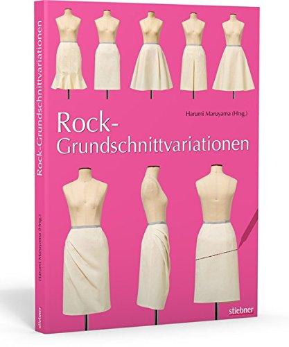 Rock-Grundschnittvariationen. Schnittmuster erstellen und Röcke selber nähen. Mit Mehrgrößen-Grundschnitt auf beiliegendem Schnittmusterbogen.