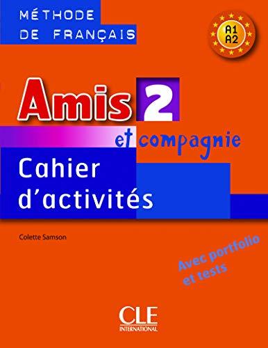 Amis et compagnie 2 - Cahier d´activites: Vol. 2