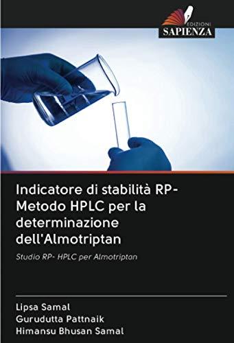 Indicatore di stabilità RP- Metodo HPLC per la determinazione dell'Almotriptan: Studio RP- HPLC per Almotriptan