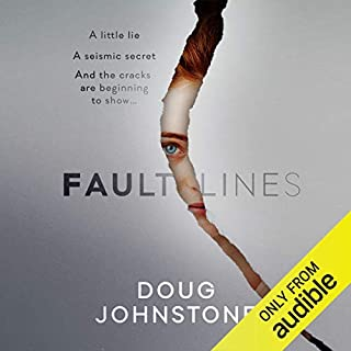 Fault Lines                   By:                                                                                                                                 Doug Johnstone                               Narrated by:                                                                                                                                 Caroline Guthrie                      Length: 6 hrs and 43 mins     10 ratings     Overall 3.6