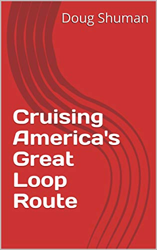 Cruising America's Great Loop Route (English Edition)