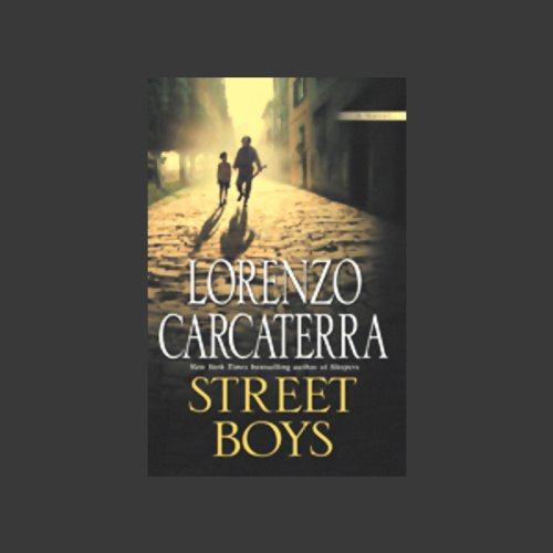 Street Boys                   By:                                                                                                                                 Lorenzo Carcaterra                               Narrated by:                                                                                                                                 Jonathan Marosz                      Length: 11 hrs and 42 mins     Not rated yet     Overall 0.0
