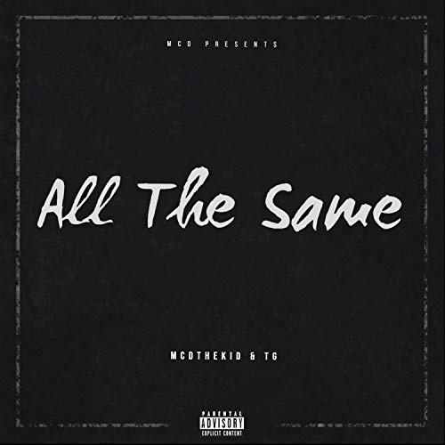 All The Same (feat. TG) [Explicit]