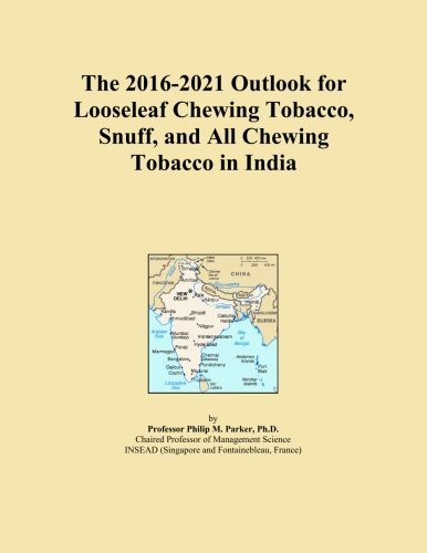 The 2016-2021 Outlook for Looseleaf Chewing Tobacco, Snuff, and All Chewing Tobacco in India