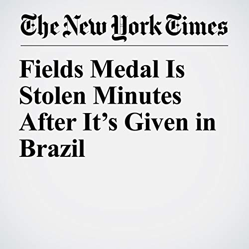 Fields Medal Is Stolen Minutes After It's Given in Brazil copertina