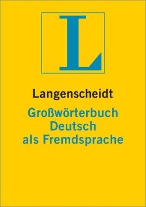 Langenscheidt Großwörterbuch Deutsch als Fremdsprache - Buch (Hardcover) + CD-ROM: Grossworterbuch. Deutsch als Fremdsprache mit Cd-rom
