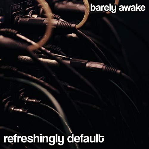 Barely Awake