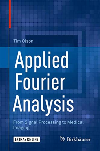 Applied Fourier Analysis: From Signal Processing to Medical Imaging