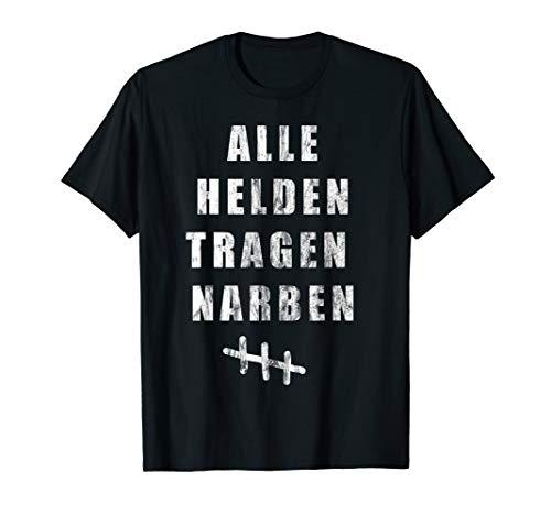 Alle Helden tragen Narben Outfit Geschenk Reha Operation T-Shirt