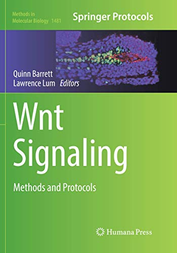 Wnt Signaling: Methods and Protocols (Methods in Molecular Biology, 1481, Band 1481)