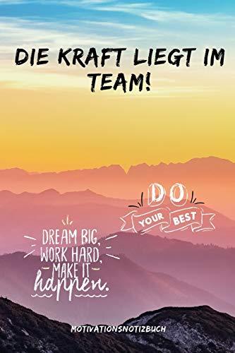 DIE KRAFT LIEGT IM TEAM! DO YOUR BEST: A5 Notizbuch BLANKO Sport | Motivation | Buch | Laufen | Mentaltraining |Glücklich | Geschenkidee | Leistungssport | Disziplin | Meditation | Freund