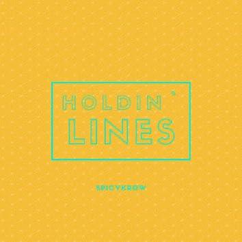 Holdin` Lines