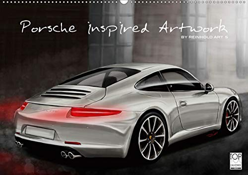 Porsche inspired Artwork by Reinhold Art´s (Wandkalender 2021 DIN A2 quer)