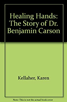 Healing Hands: The Story of Dr. Benjamin Carson 0439576679 Book Cover
