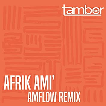 Afrik ami' (Amflow Remix)