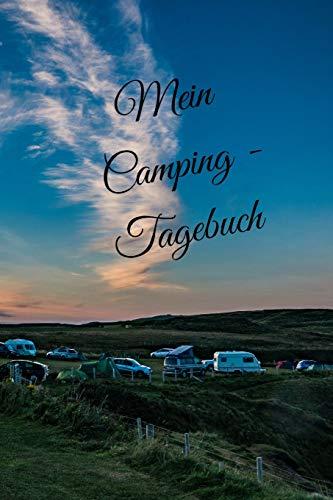 Mein Camping Tagebuch: liniertes DIN A5 Reisetagebuch Journal Notizen Logbuch fürs Zelten, Wohnwagen, Wohnmobil, Camper, Caravan, WoMo und Campingplatz