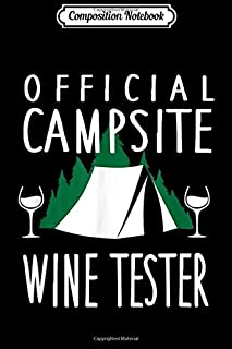 Composition Notebook: Official Campsite Wine Tester Funny Camping Alcohol Journal/Notebook Blank Lined Ruled 6x9 100 Pages