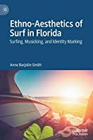 Ethno-Aesthetics of Surf in Florida: Surfing, Musicking, and Identity Marking