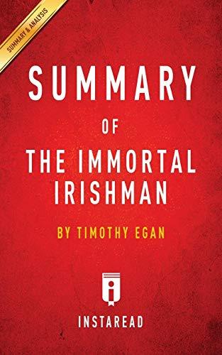 Summary of The Immortal Irishman: by Timothy Egan | Includes Analysis