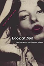 Look at Me!: The Fame Motive from Childhood to Death