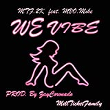 We Vibe (feat. MVO Mike) [Explicit]