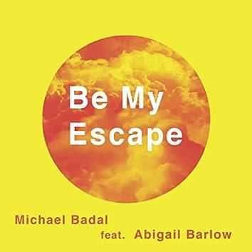 Be My Escape (feat. Abigail Barlow)