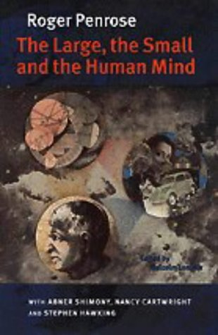 The Large, the Small and the Human Mind by Roger Penrose (1997-02-27)