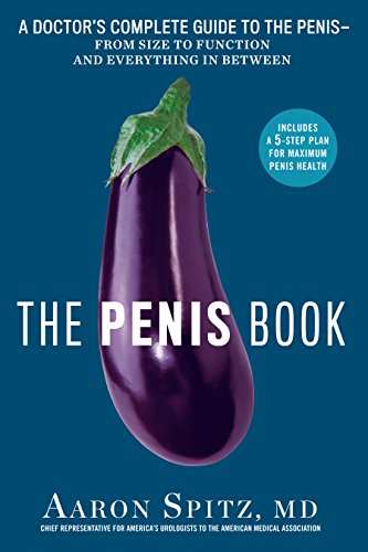The Penis Book: A Doctor\'s Complete Guide to the Penis--From Size to Function and Everything in Between (English Edition)