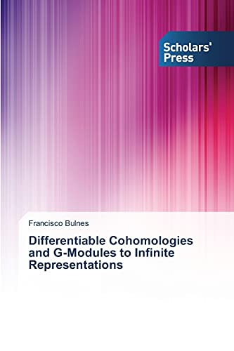 Differentiable Cohomologies and G-Modules to Infinite Representations