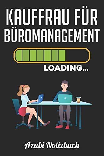 Kauffrau für Büromanagement Loading… Azubi Notizbuch: Notizbuch Liniert | Format A5 | 120 Seiten in weiß | Geschenk für Azubis | Kauffrau für Büromanagement