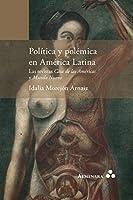 Política y polémica en América Latina. Las revistas Casa de las Américas y Mundo Nuevo