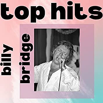 Billy bridge - top hits